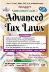 Comprehensive Guide to Advanced Tax Laws For (CS Final, MBA, CFA, LL.B. and Other Courses - As per New and Old Schemes) Applicable For December 2021 Exams