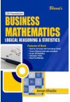 Business Mathematics, Logical Reasoning and Statistics (For CA Foundation, New Course)