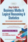 Easy Guide to Business Maths & Logical Reasoning & Statistics (For CA Foundation, New Syllabus)