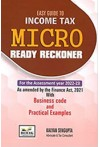 Easy Guide to Income Tax Micro Ready Reckoner [As Amended by the Finance Act, 2021]