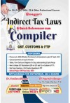Indirect Tax Laws - A Quick Referencer Cum Compiler (GST, Customs and FTP) For CA (Final), CMA, CS and Other Professional Courses - [For Nov. 2021 Exams as per New and Old Scheme]