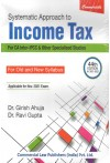 Systematic Approach to Income Tax  - For CA Inter-IPC and Other Specialised Studies - Old and New Syllabus