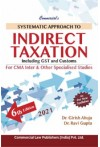 Systematic Approach to Indirect Taxation (Including GST and Customs for CMA Inter and Other Specialised courses)
