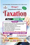 Comprehensive Guide to Taxation - Part I - Income Tax For (CA Inter, CMA Inter,B.Com & Other courses as Per New and Old Scheme) Applicable for November, 2021 Exams