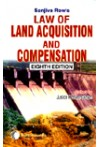 Sanjiva Row's Law of Land Acquisition and Compensation