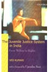 The Juvenile Justice System in India (From Welfare to Rights)