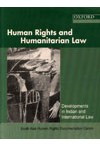 HUMAN RIGHTS and HUMANITARIAN LAW - Developments in Indian and International Law - by South Asian Human Rights Documentation Centre (SAHRDC)