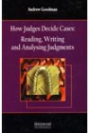 How Judges Decide Cases : Reading, Writing and Analysing Judgments