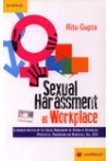 Sexual Harassment At Workplace (A Detailed Analysis of Sexual Harassment of Women at Workplace (Prevention, Prohibition and Redressal) Act, 2013)