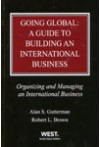 Going Global: A Guide to Building an International Business (Organizing and Managing an International Business) (3 Volume Set)
