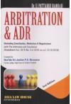 Arbitration and ADR (Including Conciliation, Mediation and Negotiation) [With The Arbitration and Conciliation (Amendment) Act, 2015 (No. 3 of 2016, w.r.e.f. 23-10-2015)]
