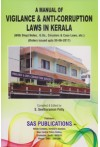 A Manual of Vigilance and Anti-Corruption Laws in Kerala (with Short Notes, G.Os., Circulars & Case Laws, etc.) (Order issued upto 30-06-2017)