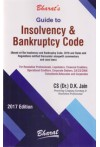 Guide to Insolvency and Bankruptcy Code (Based on the Insolvency and Bankruptcy Code, 2016 and Rules and Regulations notified thereunder alongwith commentary and case laws)