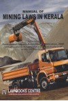 Manual of Mining Laws in Kerala (As Amended upto 1st July, 2017)