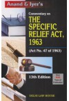Anand & Iyer's Commentary on The Specific Relief Act, 1963 (Act No. 47 of 1963)