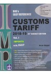 BIG's Easy Reference Customs Tariff 2018-19 - 41st Budget Edition [Vol. - I Imports with IGST - Vol. II Exports of Goods and Services] - Two Volumes