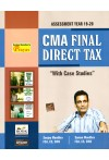 "Direct Taxes - For CMA Final (""With Case Studies"") - [Assessment Year 19-20]"