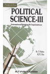 Political Science - III (International Relations & Organisations)