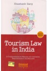 Tourism Law in India (A Comprehensive Manual of Concepts, Regulations & Guidelines)