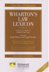 Wharton's Law Lexicon with Exhaustive Reference to Indian Case Law Along with Legal Phrases and Legal Maxims