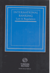 International Banking Law & Regulation ( Two volume Set)