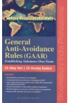 General Anti-Avoidance Rules (GAAR) - Establishing Substance Over Form