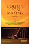 GOLDEN LEGAL MAXIMS with Glittering Illustrations and Quotations from Indian and Foreign Judgments, Statutory Interpretations in Latin, Roman, English and Indian Phraseology