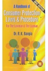 A Handbook of Consumer Protection Laws and Procedure for the Lawman and the Layman (New Edition)