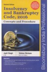 Insolvency and Bankruptcy Code, 2016 - Concepts and Procedure (Includes Latest Case Law and Notified Rules & Regulations as on 21.08.2017)