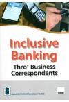 Inclusive Banking Thro' Business Correspondents