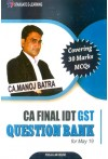CA Final Indirect Tax - GST - Question Bank (Covering 30 Marks MCQs)