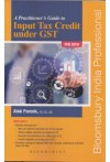 A Practitioner's Guide to Input Tax Credit under GST