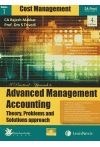 A Practical Approach to ADVANCED MANAGEMENT ACCOUNTING - Theory, Problems and Solutions Approach (Vol.1-Cost Management, Vol.2-Operations Research, Vol.3-Theory) (3 Volume Set) (For CA/CS/CMA/CFA/MBA and Professional Courses)