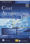 Cost Accounting Theory and Practice (For CA-Intermediate (IPC)/CS/CMA and Other Professional Courses)