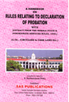 A Handbook on Rules Relating to Declaration of Probation with [Extract from the Kerala State and Subordinate Services Rules, 1958] (G. Os., Circulars and Case Laws Etc.)