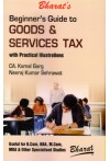 Beginner's Guide to Goods and Services Tax Services Tax with Practical Illustrations (Useful for B.Com, BBA, M.com, MBA & Other Specialised Studies)