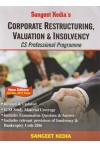 Sangeet Kedia's - CORPORATE RESTRUCTURING, VALUATION & INSOLVENCY - CS Professional Programme (Incorporating the Provisions of Insolvency and Bankruptcy Code, 2016) (New Edition For Dec. 2017 Exam)