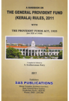 A Handbook on The General Provident Fund (Kerala) Rules, 2011 (with The Provident Funds Act, 1925) (Act XIX of 1925)
