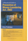 A Practical Guide to Prevention of Money-Laundering Act, 2002