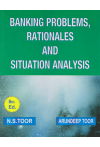Banking Problems, Rationales and Situation Analysis (Based on recent examinations held in Various Banks in India)