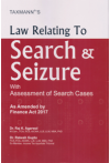 Law Relating To Search and Seizure with Assessment of Search Cases (As Amended by Finance Act, 2017)