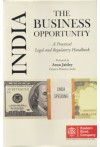 INDIA THE BUSINESS OPPORTUNITY (A practical Legal and Regulatory Handbook)