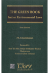 The Green Book Indian Environmental Laws (Alongwith Case Laws including National Green Tribunal Cases & Law Lexicon)