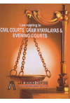 Law Relating to Civil Courts, Gram Nyayalayas and Evening Courts (As amended by Civil Courts (Amendment) Act, 2013) (Along with Notifications, Subject Index and Case Law))