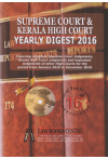 Supreme Court and Kerala High Court Yearly Digest 2016 (with Free CD)