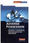Law of Adverse Possession - with Special Emphasis on Property, Possession, Dispossession and Ownership