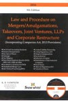 Law and Procedure on Mergers/Amalgamations, Takeovers, Joint Ventures, LLPs and Corporate Restructure (Incorporating Companies Act, 2013 Provisions)