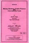 Money, Banking, Public Finance and International Trade