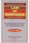 Law Of Mortgage (Tagore Law Lectures) (With Laws relating to Enforcement Of Security Interest Without Intervention Of Court under Securitisation Act, 2002)