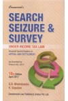 SEARCH SEIZURE AND SURVEY (Under Income Tax Law) (AlongWith Special Chapters On Appeal And Settlement) (As Amended by Finance Act, 2017)